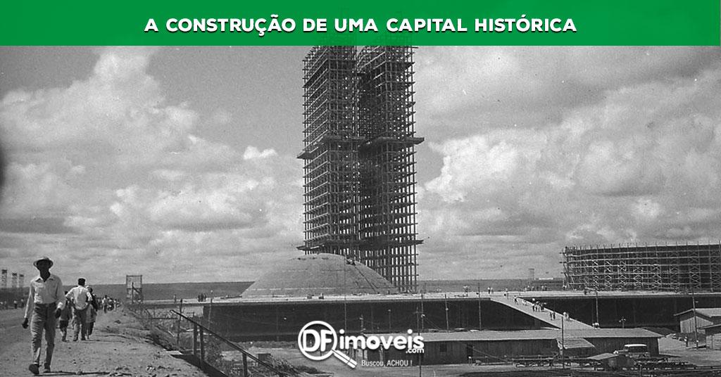 Brasília - A construção de uma cidade histórica
